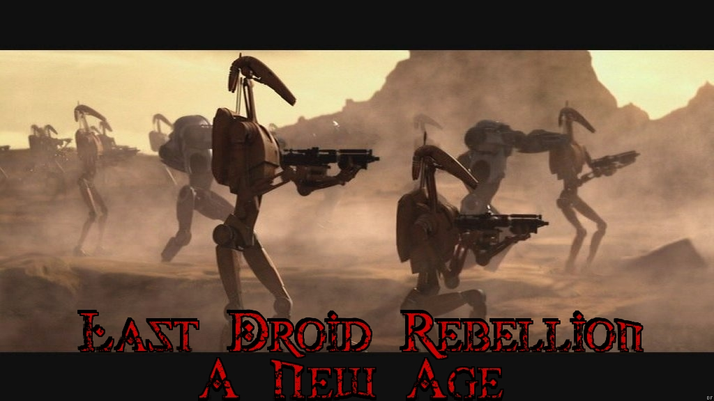 Last Droid Rebellion