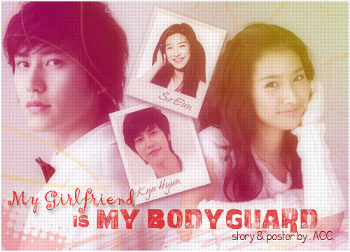 My Girlfriend is My Bodyguard [Cho Kyu Hyun & Kim So Eun]