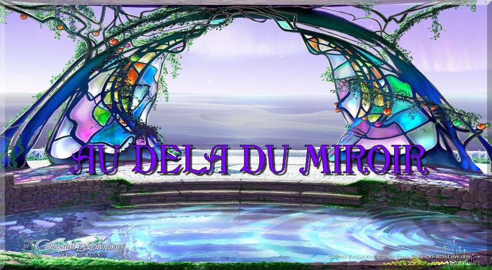 Au dela du miroir Forum Paranormal & Spiritualite