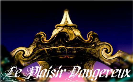Le Plaisir Dangereux