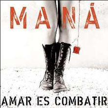Mana- Amar es combatir
