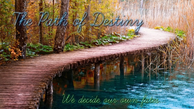 The Path of Destiny